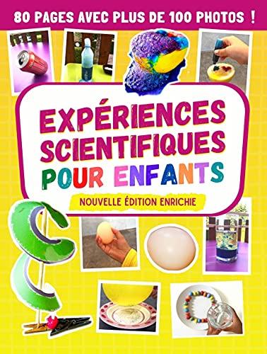 Expériences scientifiques pour enfants: cahier d'activités scientifiques pour apprendre et s'amuser avec des expériences surprenantes à faire à la maison