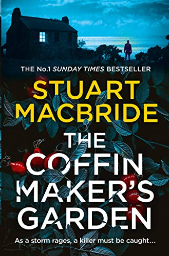 The Coffinmaker's Garden: From the No. 1 Sunday Times best selling crime author comes his latest gripping new 2021 suspense thriller (Ash Henderson 3) (English Edition)