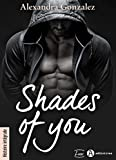 Shades of You – Histoire intégrale