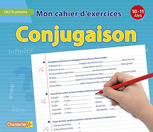 MON CAHIER D'EXERCICES CONJUGAISON (10-11A.) CM2 5E PRIMAIRE