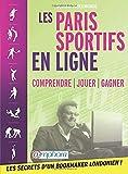 Les paris sportifs en ligne : Comprendre - Jouer - Gagner