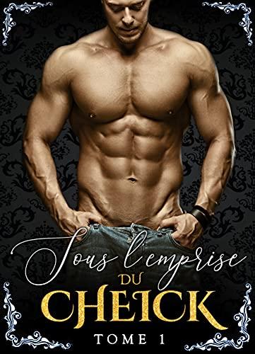Sous L'Emprise Du Cheikh - Tome 1: (New Romance Adulte)
