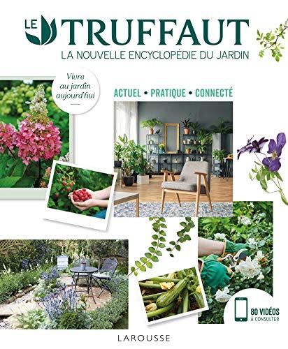 LE TRUFFAUT la nouvelle encyclopédie du jardin