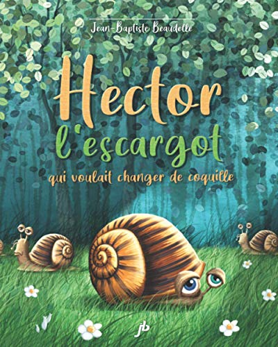 Hector l'escargot qui voulait changer de coquille