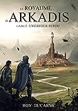 Le Royaume d'Arkadis: Livre I, L'héritier perdu (Tomes 1 et 2)