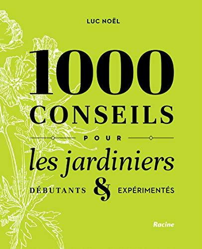 1000 conseils pour les jardiniers