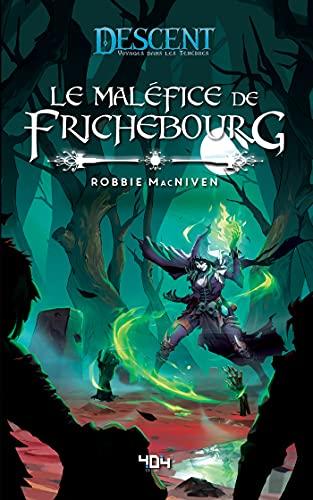 Descent : Le Maléfice de Frichebourg - Roman fantasy - Officiel - Dès 14 ans et adulte - 404 éditions
