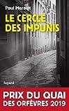 Le Cercle des impunis : Prix du Quai des Orfèvres 2019 (Policier)