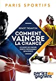Paris sportifs : comment vaincre la chance: Les secrets des parieurs sportifs professionnels enfin dévoilés
