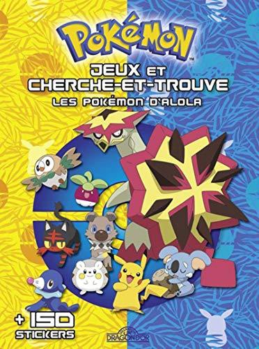 Pokémon - Jeux et cherche et trouve - Les Pokémon d'Alola- Livre d'activités avec 150 stickers - Dès 5 ans