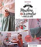 Atelier machine à coudre pour les ados : 25 créations à partir de 10 ans