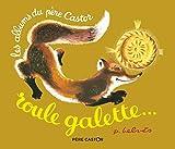 Roule Galette (Les Albums du Père Castor)