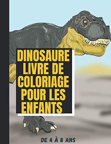 Dinosaure Livre de Coloriage Pour les Enfants de 4 à 8 Ans: Le Meilleur Livre De Coloriage Avec +51 Images à Colorier et avec Les Alphabets